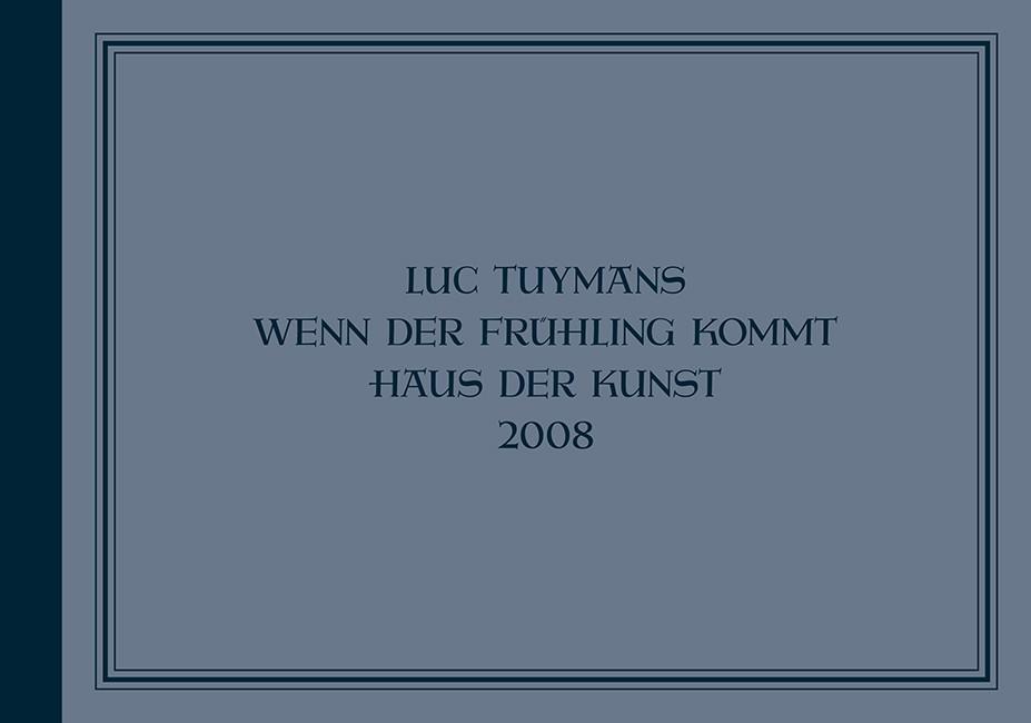 Luc Tuymans | Wenn der Frühling kommt (book) 2014